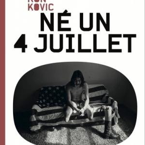 Ne un 4 juillet de Ron Kovic   13e Note Editions.