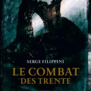 Le combat des Trente de Serge Filippini – Editions Archipel.