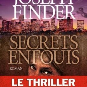 Secrets enfouis de Joseph Finder  Editions Albin Michel.