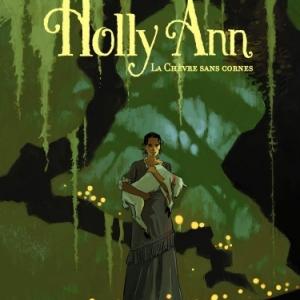 Holly Ann Tome 1, La chevre sans cornes de Servain et Toussaint   Casterman.