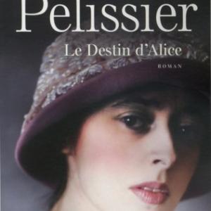 Le Destin de Alice de Patrice Pelissier  Presses de la Cite