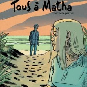 Tous à Matha (T1), Jean-C Denis – Futuropolis.
