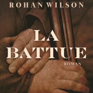 La Battue de Rohan Wilson    Albin Michel.