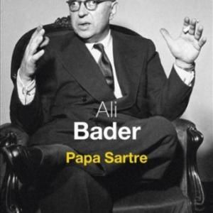 Papa Sartre de Ali Bader   Editions Seuil.