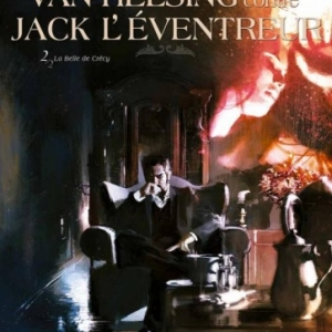 Van Helsing contre Jack l eventreur de Lamontagne et Reinhold   SoleilProd.