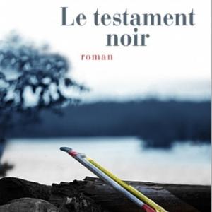 Le Testament noir de Patrice Pelissier  Presses de la Cité.