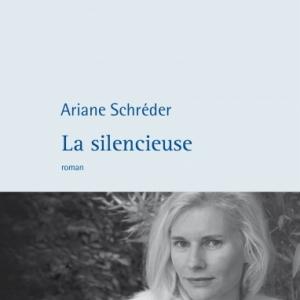 La silencieuse de Ariane Schreder  Editions Philippe Rey.