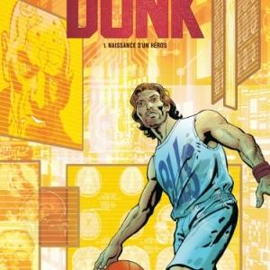 Dunk Tome 1 de D. Robert, F. Biancarelli et Y. Graf  Dargaud.