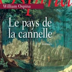 Le pays de la cannelle de William Ospina — Editions JC Lattès.