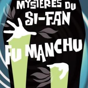 Les Mystères du Si-Fan - Fu Manchu (T3), Sax Rohmer – Editions Zulma.