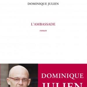 L'Ambassade de Dominique Julien  Editions Leo Scheer.