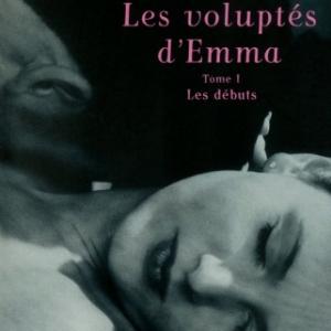 Les voluptes de Emma Tome 1 de Natasha Walker  Editions Presses de la Cite.