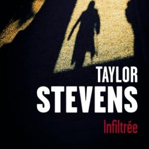 Infiltrée de Taylor Stevens  Editions Presses de la Cité.