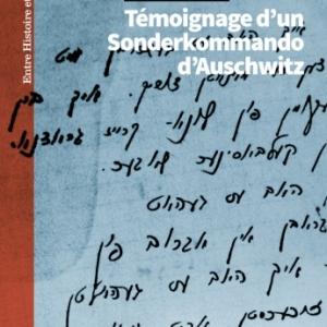 Ecrits I et II  Temoignage d'un Sonderkommando d'Auschwitz de Zalmen Gradowski  Editions Kime