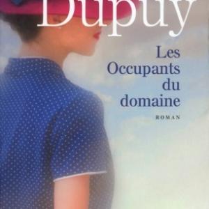 Les Occupants du domaine de Marie Bernadette Dupuy  Editions Presses de la Cite.