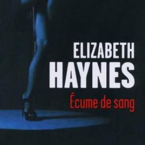 Ecume de sang de Elizabeth Haynes  Editions Presses de la Cité.