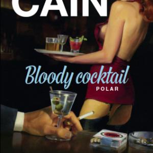 Bloody Cocktail de James M. Cain   Editions Archipel.