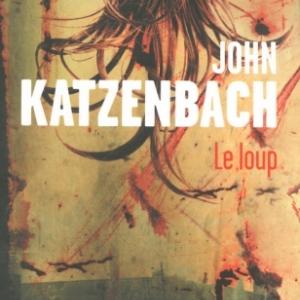 Le loup de John Katzenbach   Presses de la Cite.