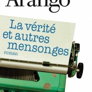La verite et autres mensonges de Sascha Arango   Albin Michel.