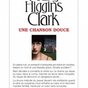 Une chanson douce de Mary Higgins Clark  Editions Albin Michel.