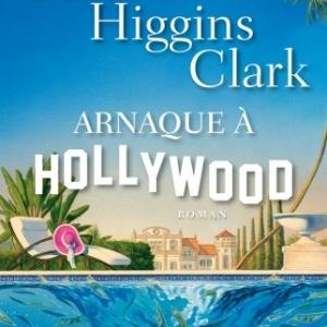 Arnaque a Hollywood de Carol Higgins Clark  Editions Albin Michel.