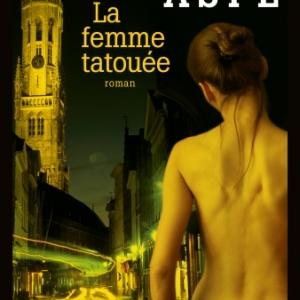 La femme tatouee de Pieter Aspe   Albin Michel.