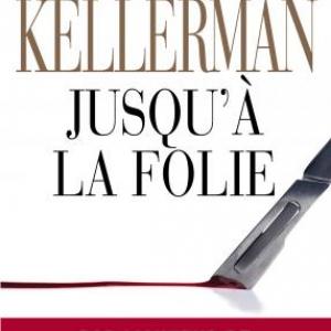 Jusqu'à la folie de Jesse Kellerman  Editions Les Deux Terres.