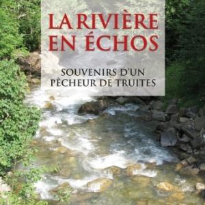 La riviere en echos de Jean Pierre Habersaat  Editions Slatkine.
