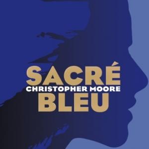 Sacre bleu de Christopher Moore    Edition des Equateurs.