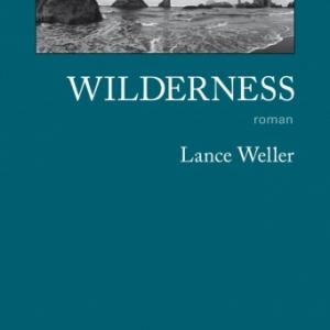 Wilderness de Lance Weller  Editions Gallmeister.