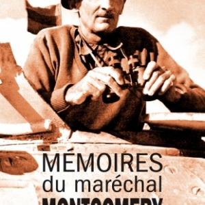 Memoires du marechal Montgomery presentees par Paul Villatoux    Editions Nouveau Monde.