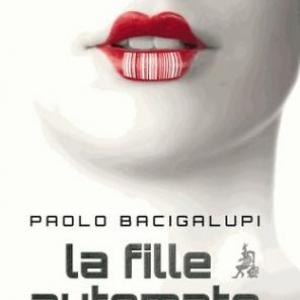 La Fille automate de Paolo Bacigalupi  Editions Au Diable Vauvert.