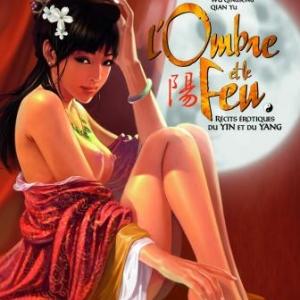 L' Ombre et le Feu - Récits Érotiques du Yin et du Yang de  Chen Kim  Qingsong Wu  Yu – Editions Paquet.