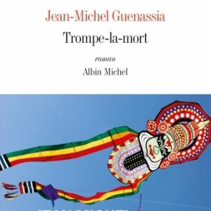 Trompe la mort de  JM Guenassia    Albin Michel.