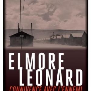 Connivence avec l'ennemi de Elmore Leonard  Editions Rivages.