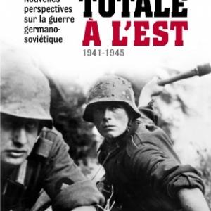 La Guerre totale à l Est de Boris Laurent   Editions Nouveau Monde.