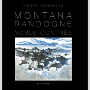 Montana   Randogne de Pierre Merminod   Editions Slatkine.