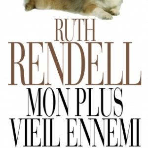Mon plus vieil ennemi de Ruth Rendell  Editions les Deux Terres.