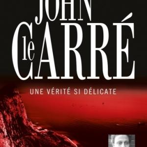 Une verite si delicate de John Le Carre   Editions AudioLib.