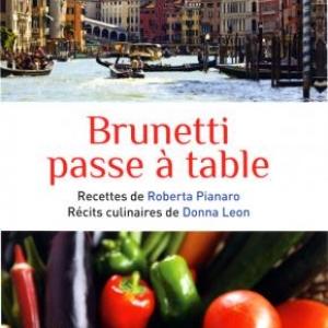 Brunetti passe à table de Donna Leon & Roberta Pianaro – Editions Calmann-Lévy.