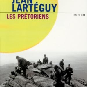 Les Pretoriens de Jean Larteguy   Presses de la Cite.