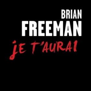 Je t'aurai  de Brian Freeman  Editions Presses de la Cité.