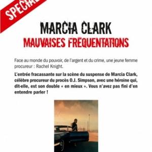 Mauvaises fréquentations de Marcia Clark  Editions Albin Michel.