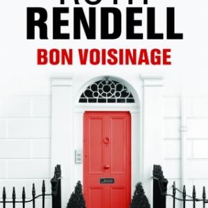 Bon voisinage de Ruth Rendell    Editions Les 2 Terres.
