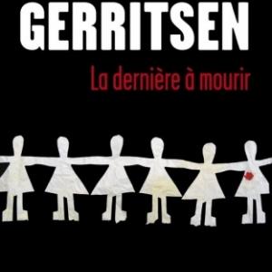 La derniere a mourir de Tess Gerritsen   Presses de la Cite.