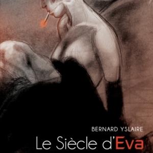 Le Siecle de Eva de Yslaire   Editions Casterman.