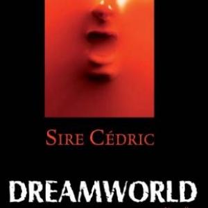 Dreamworld, Sire Cédric – Editions Le Pré aux Clercs.