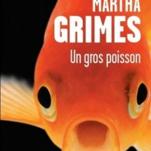 Un gros poisson de Martha Grimes   Presses de la Cite.