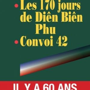 Les 170 jours de Dien Bien Phu et Convoi 142 de Erwan Bergot   Presses de la Cite.