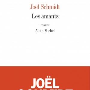 Les  Amants de Joel Schmidt   Editions Albin Michel.